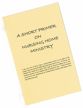 "Picture of front page of our little publication, ""A Short Primer On Nursing Home Ministry"""